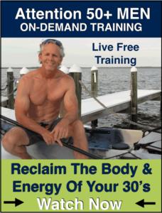 50+ MEN - Reclaim the Body & Energy of Your 30's
