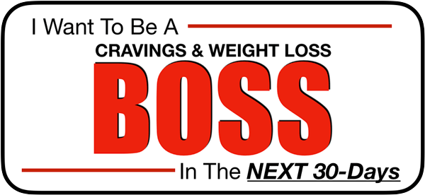 Cravings and Weight Loss BOSS 30-Day Program