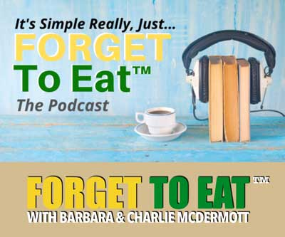 Forget To Eat Podcast Episodes