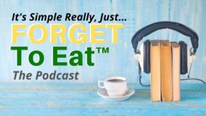 Forget To Eat Podcast
