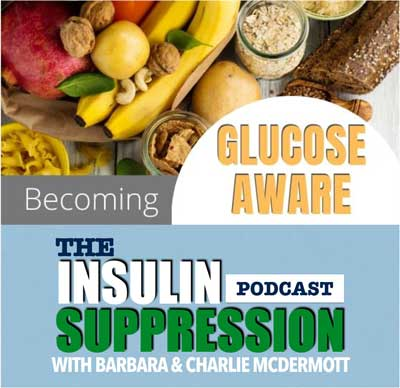 Insulin Suppression Podcast - Becoming Glucose Aware