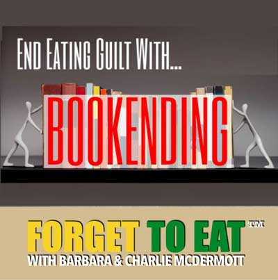 Forget To Eat™ Podcast - EP #29 - Bookennding