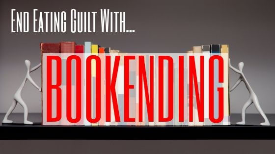 End Eating Guilt with Bookending