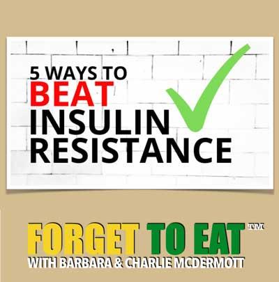 5 Ways ToBeat Insulin Resistance