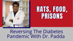 Reversing The Diabetes Pandemic with Dr. Padda