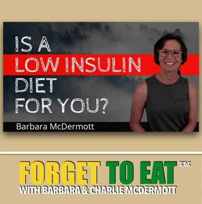 Forget To Eat Podcast - Low Insulin Diet - EP-#39