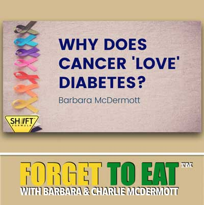 Forget To Eat Podcast - Why Does Cancer Love Diabetes