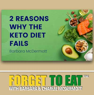 Why Keto Fails - Forget To Eat Podcast with Barbara McDermott