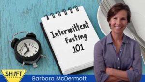 Intermittent Fasting For Beginners - Ultimate Guide | Barbara McDermott - SHIFT Formula